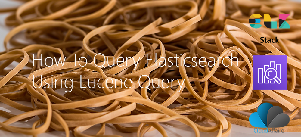 How To Query Elasticsearch Using Lucene Query