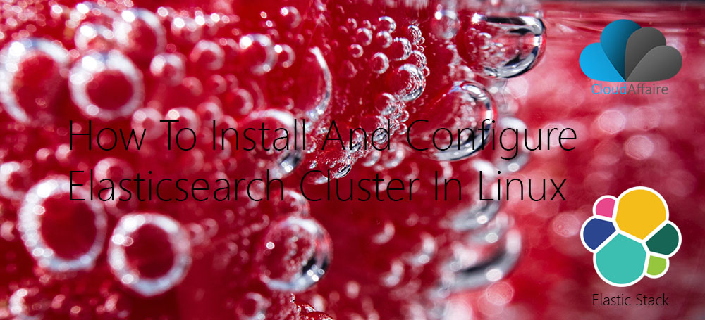 How To Install And Configure Elasticsearch Cluster In Linux
