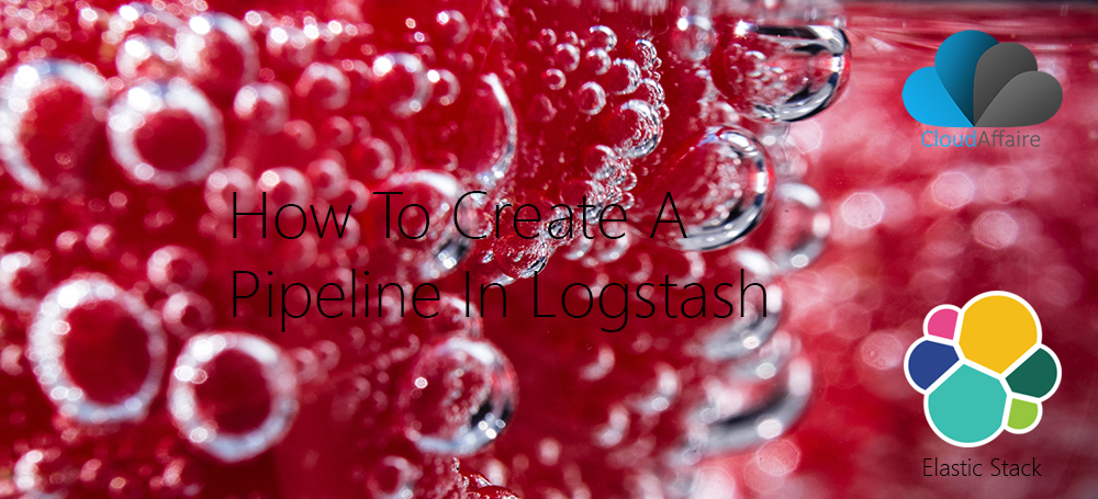 How To Create A Pipeline In Logstash
