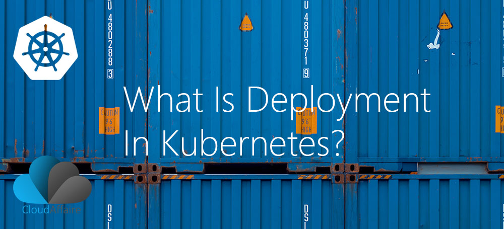 What Is Deploymen In Kubernetes