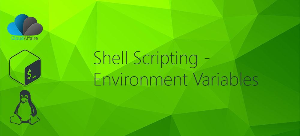 Shell Scripting – Environment Variables