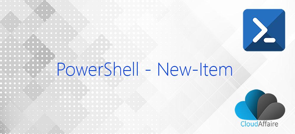 PowerShell New-Item Cmdlet