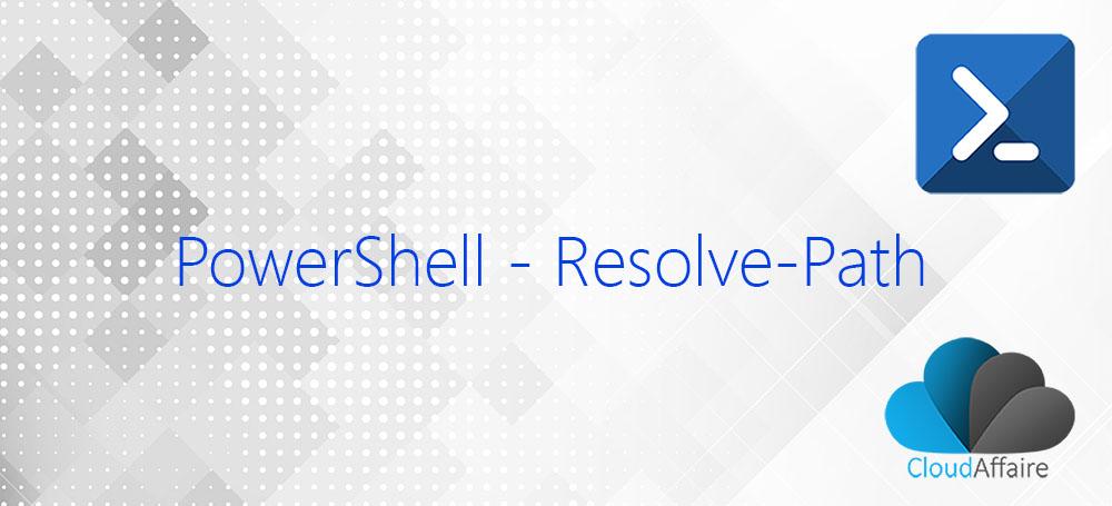 PowerShell Resolve-Path Cmdlet