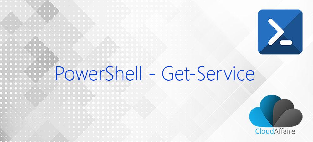 PowerShell Get-Service Cmdlet
