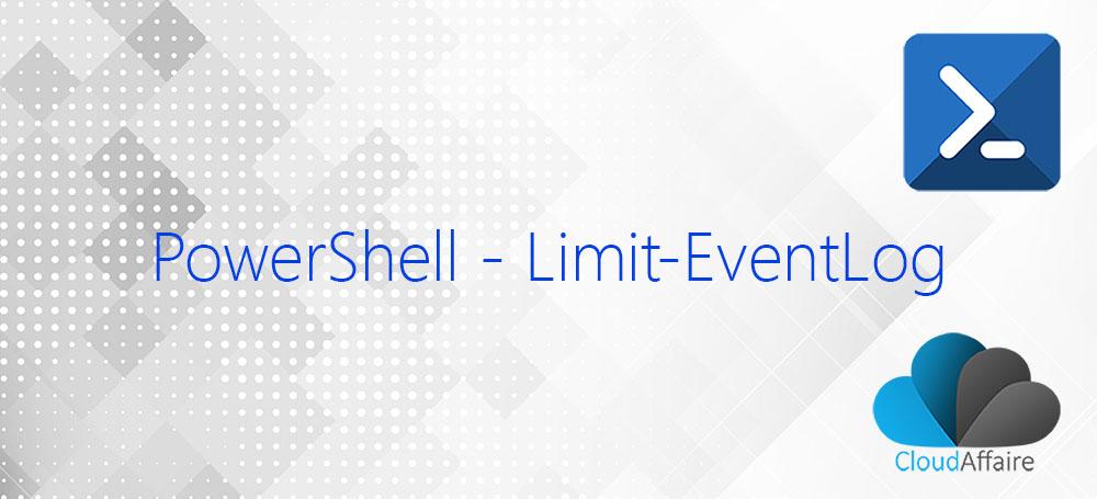 PowerShell Limit-EventLog Cmdlet