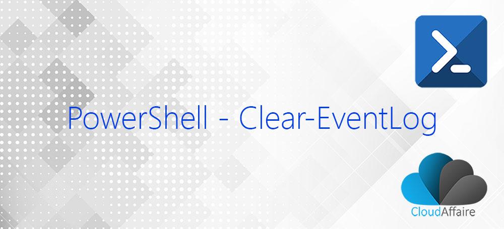 PowerShell Clear-EventLog Cmdlet