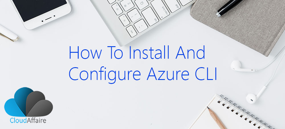 How To Install And Configure Azure CLI