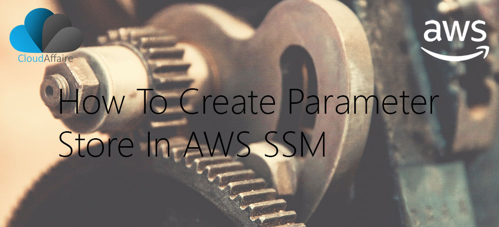 How To Create Parameter Store In AWS SSM