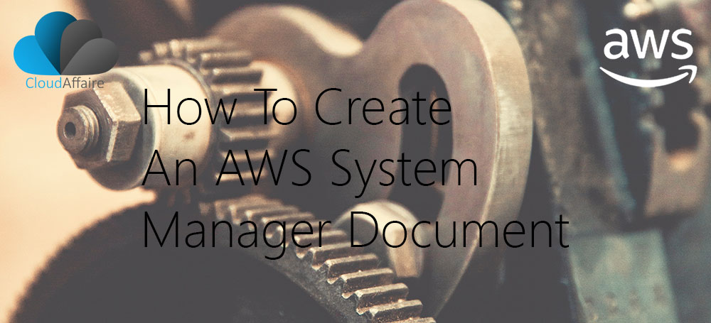 How To Create An AWS System Manager (SSM) Document