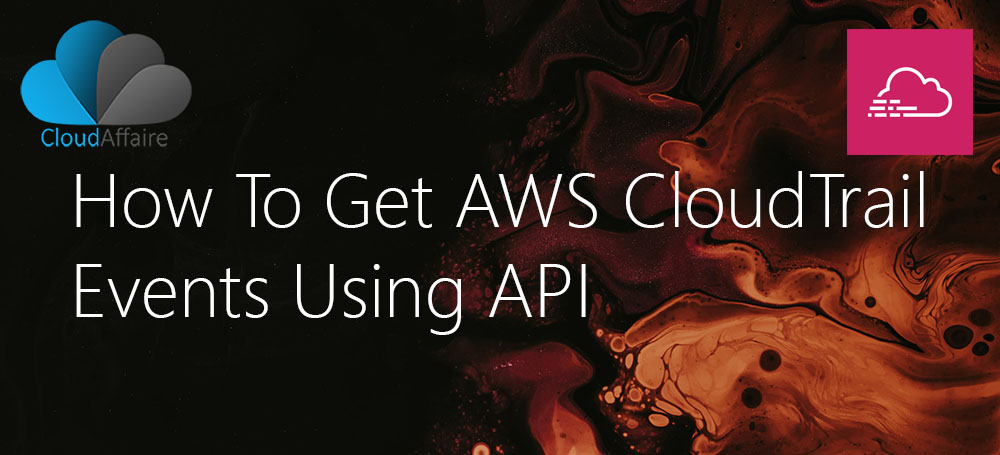 How To Filter AWS CloudTrail Events Using API