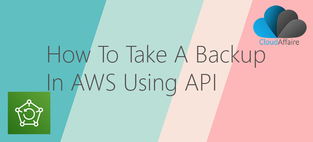 How To Take A Backup In AWS Using API