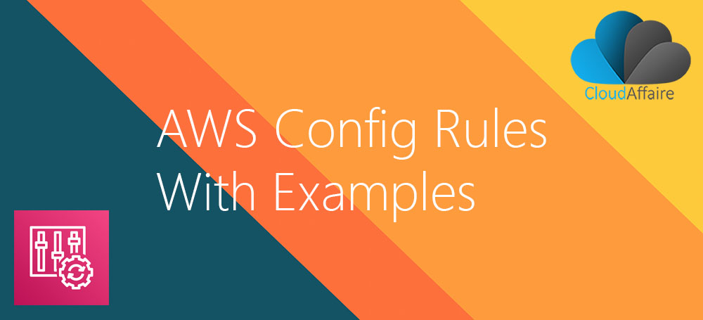AWS Config Rules With Examples