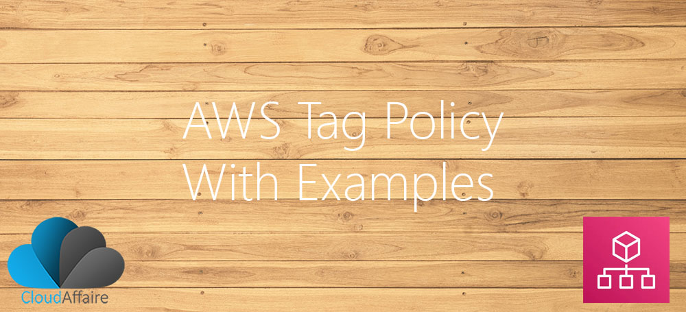 AWS Tag Policy With Examples