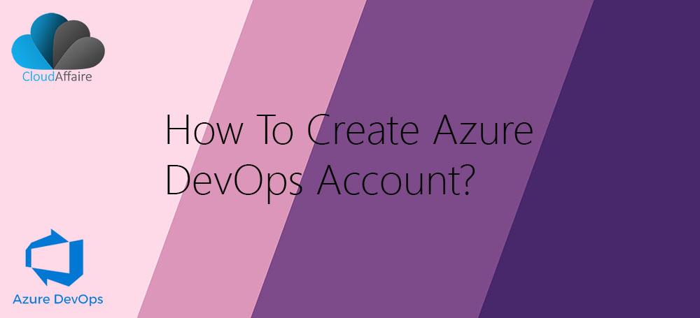 How to create Azure DevOps account?